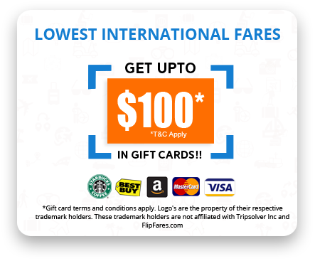 Lowest Fares - Get upto $100* in Gift Cards!